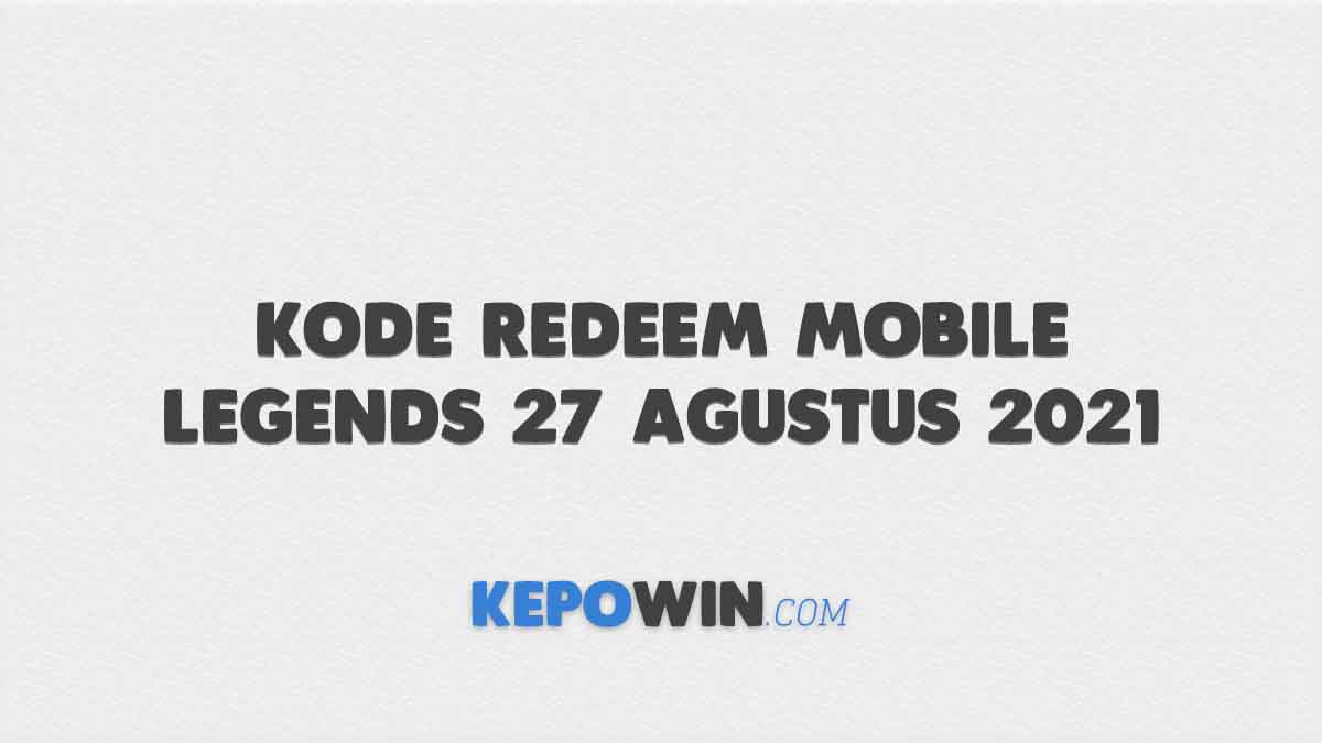 Kode Redeem Mobile Legends 27 Agustus 2021