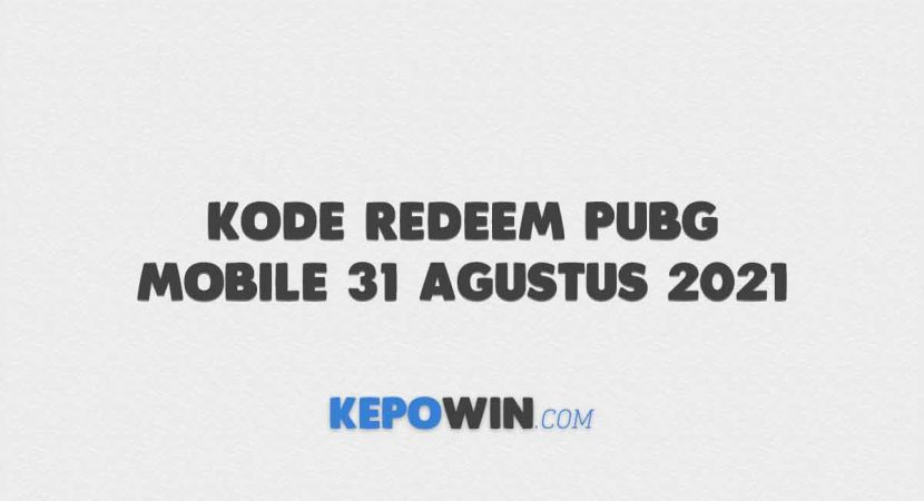 Kode Redeem PUBG Mobile 31 Agustus 2021