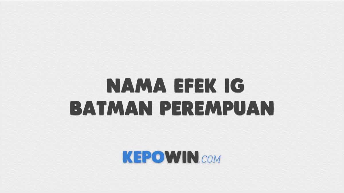 Nama Efek IG Batman Perempuan