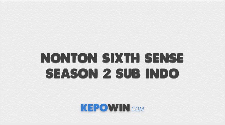 Nonton Sixth Sense Season 2 Sub Indo