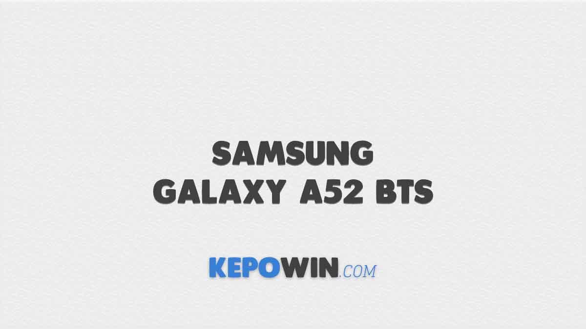 Harga Samsung Galaxy A52 BTS