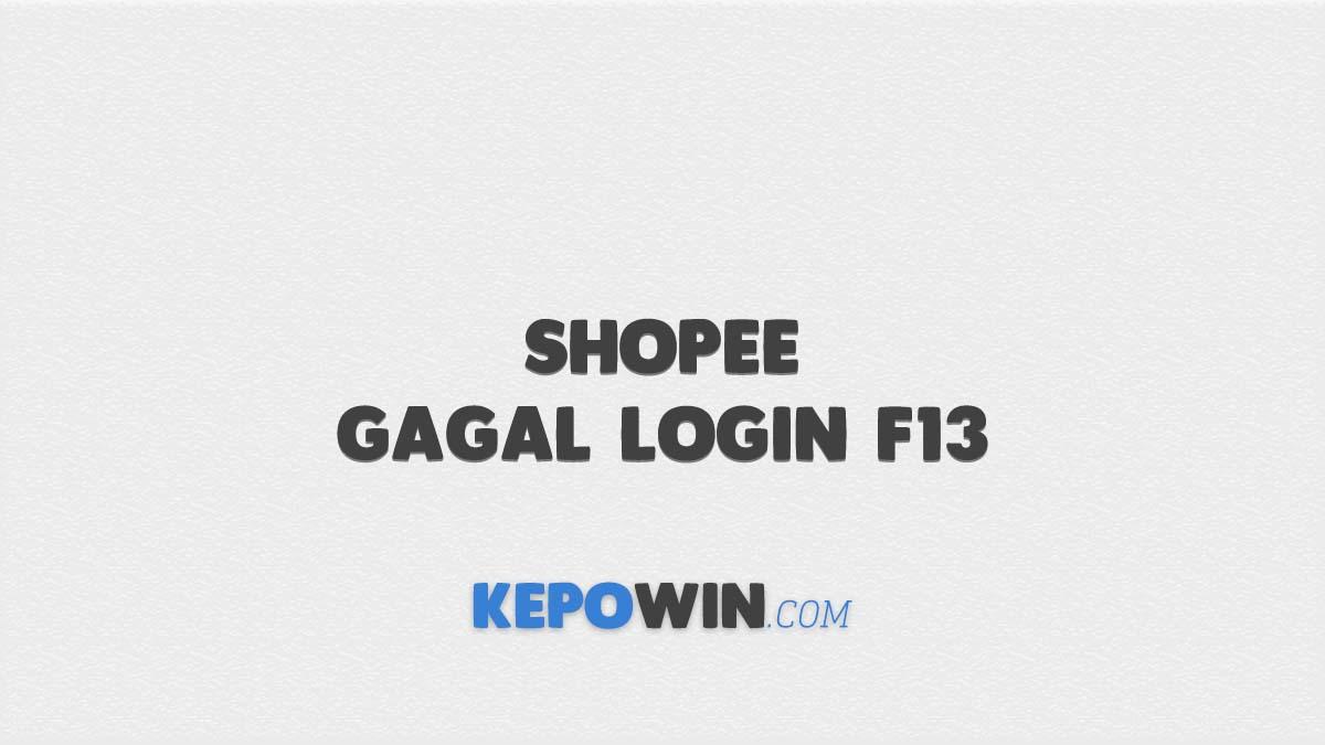 Shopee Gagal Login F13