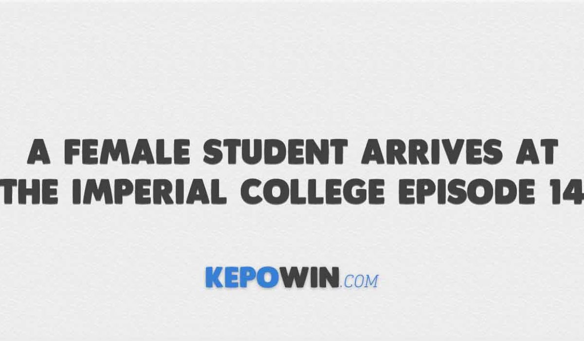 Nonton A Female Student Arrives at the Imperial College Episode 14 English Sub Indo