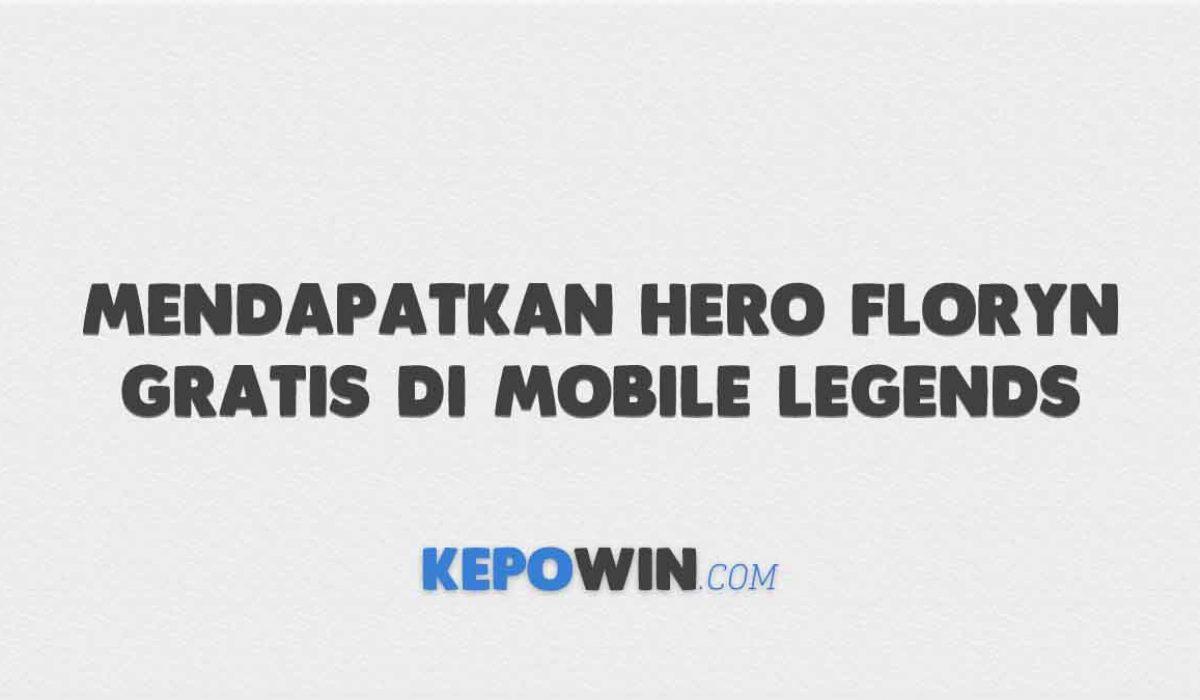 Cara Mendapatkan Hero Floryn Gratis di Mobile Legends