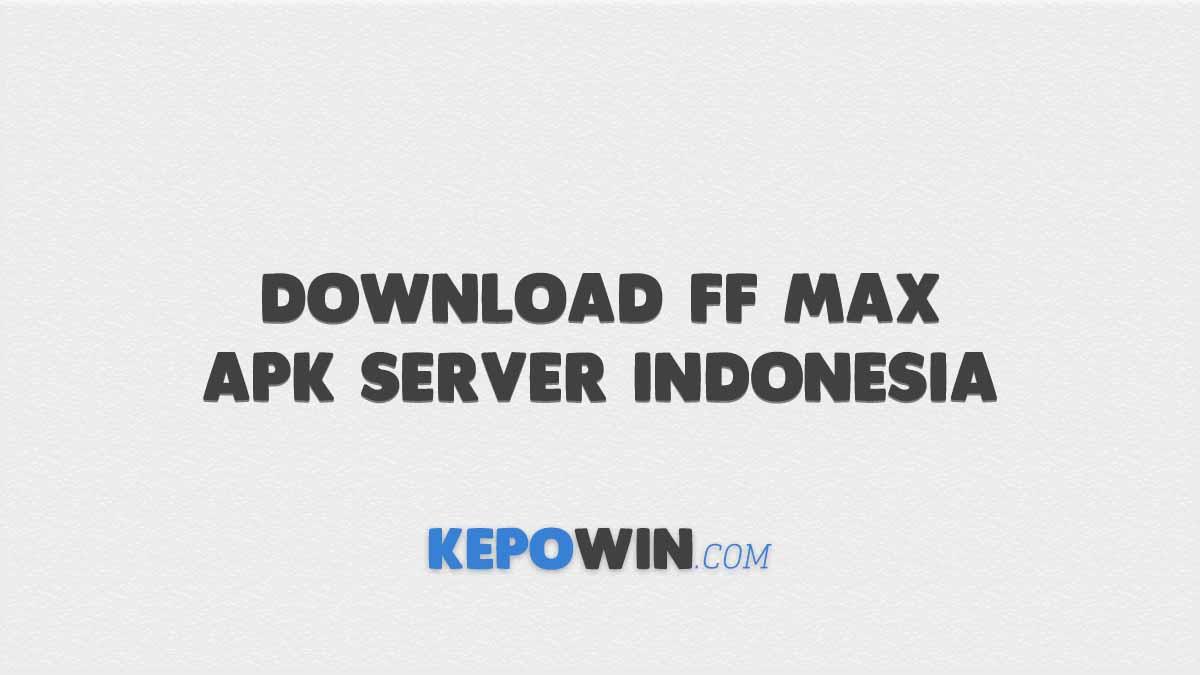 Download FF Max Apk Server Indonesia