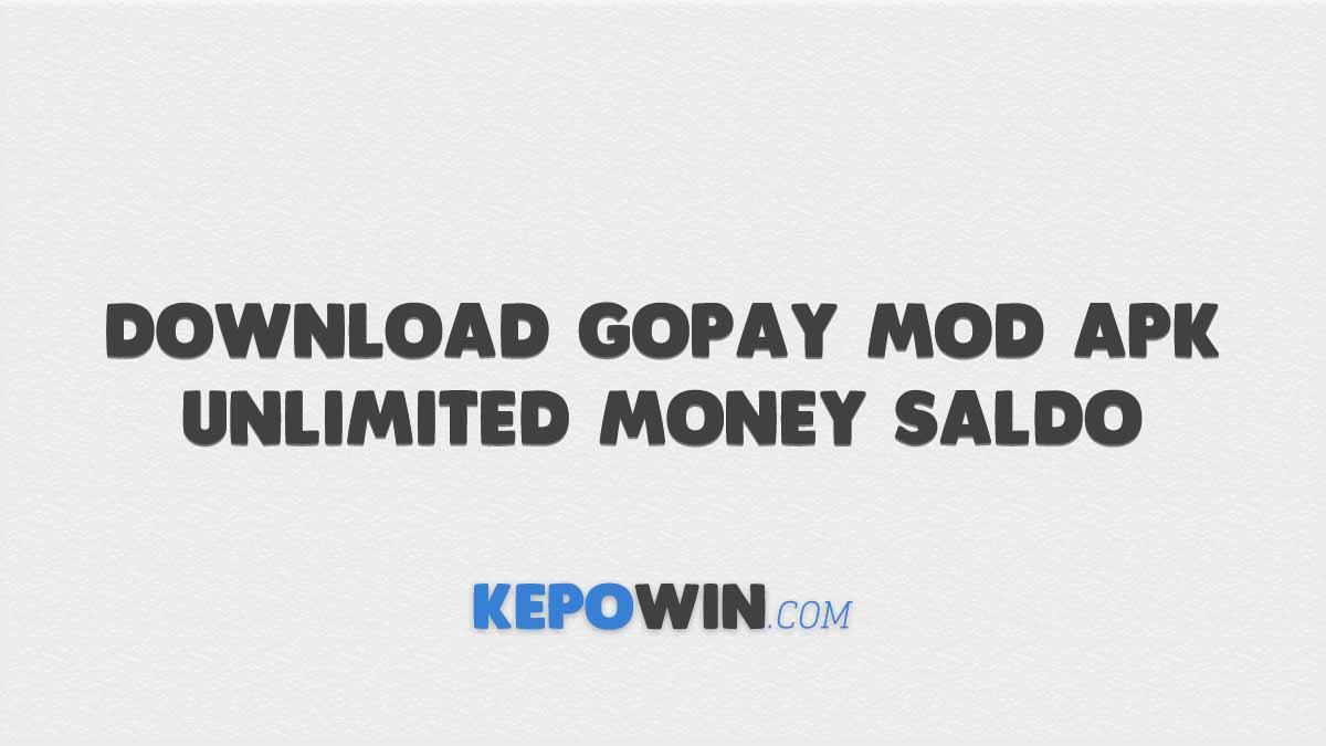 Download Gopay Mod APK Unlimited Money Saldo 2021