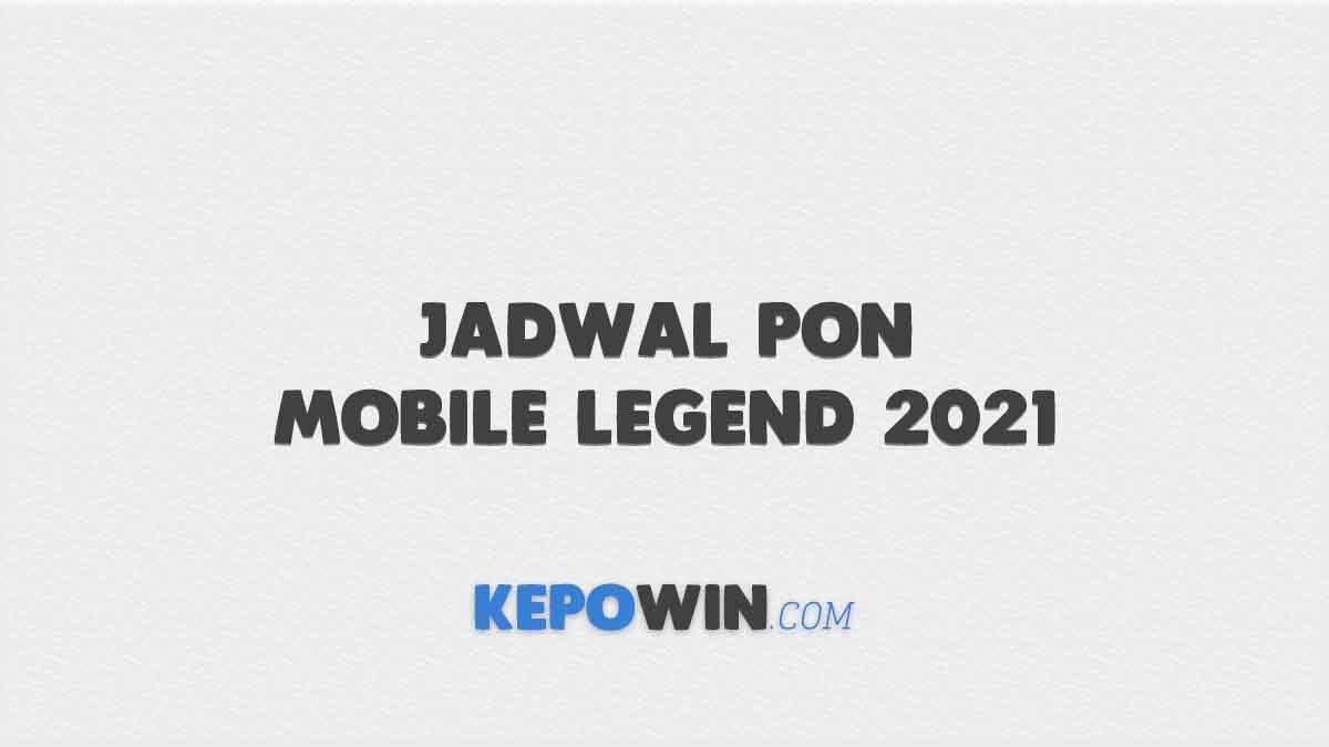 Jadwal PON Mobile Legend 2021