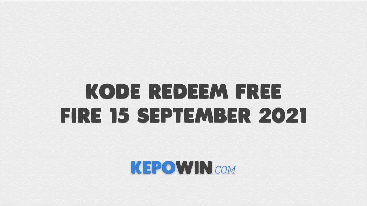 Kode Redeem Free Fire 15 September 2021