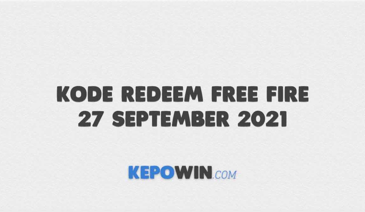 Kode Redeem Free Fire 27 September 2021