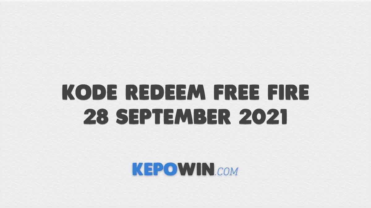 Kode Redeem Free Fire 28 September 2021