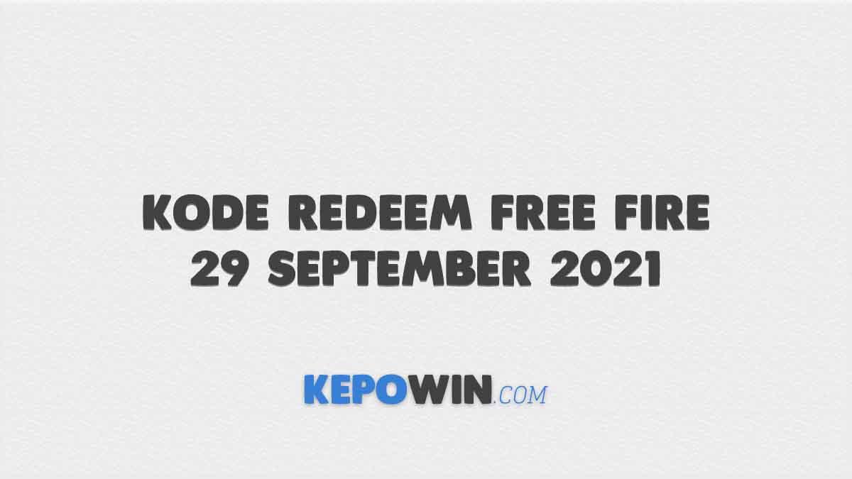 Kode Redeem Free Fire 29 September 2021