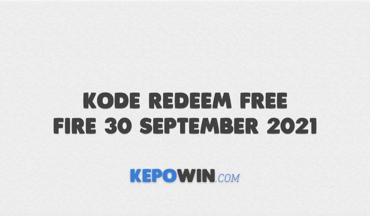 Kode Redeem Free Fire 30 September 2021