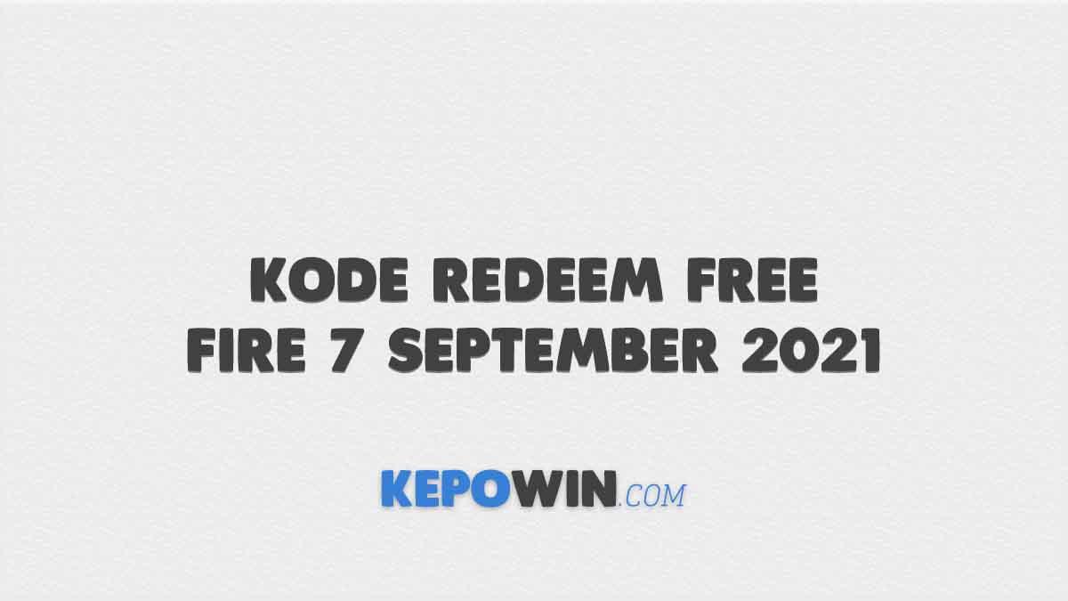 Kode Redeem Free Fire 7 September 2021