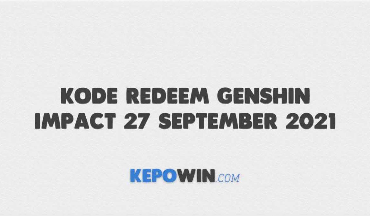 Kode Redeem Genshin Impact 27 September 2021