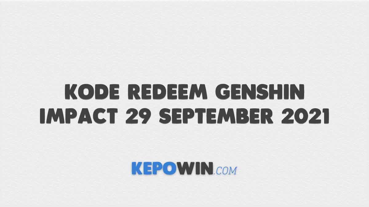 Kode Redeem Genshin Impact 29 September 2021