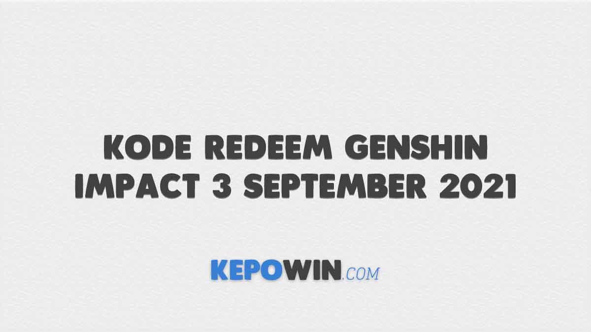 Kode Redeem Genshin Impact 3 September 2021