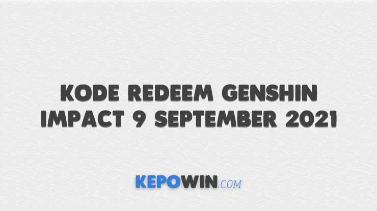Kode Redeem Genshin Impact 9 September 2021