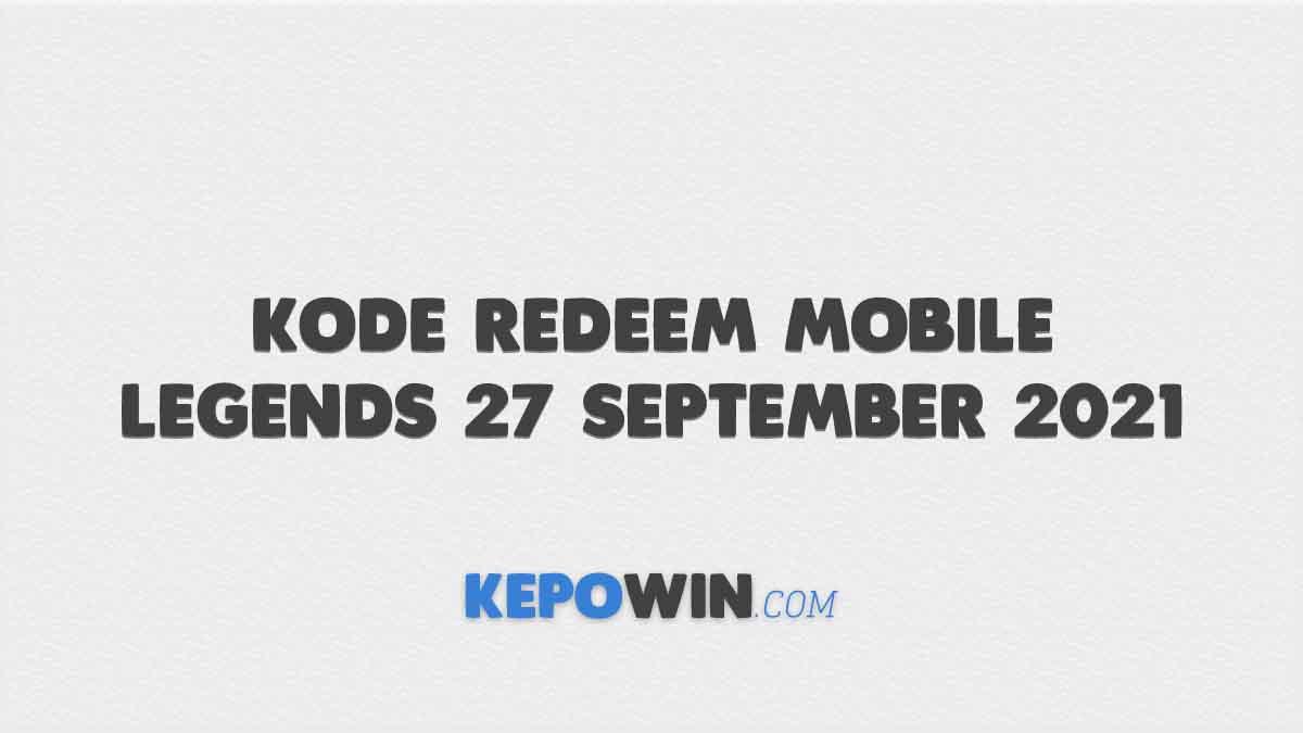 Kode Redeem Mobile Legends 27 September 2021