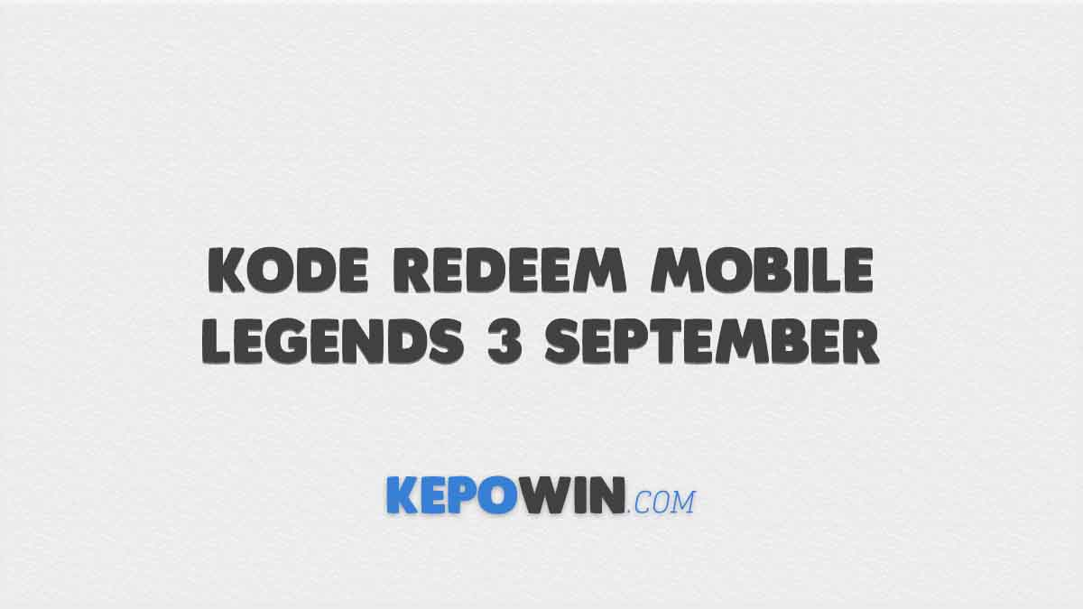 Kode Redeem Mobile Legends 3 September