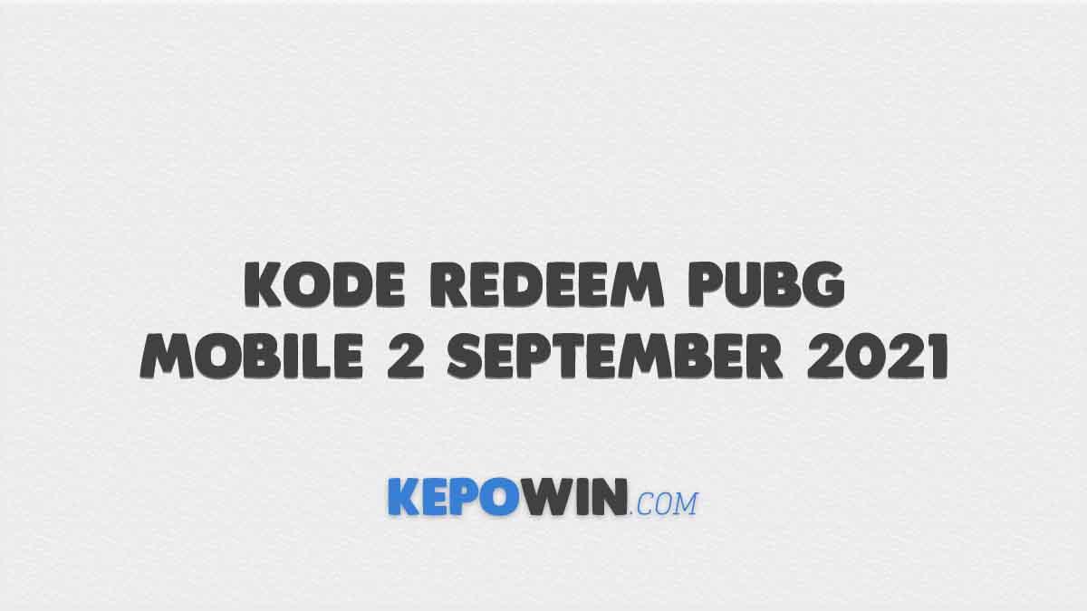 Kode Redeem PUBG Mobile 2 September 2021