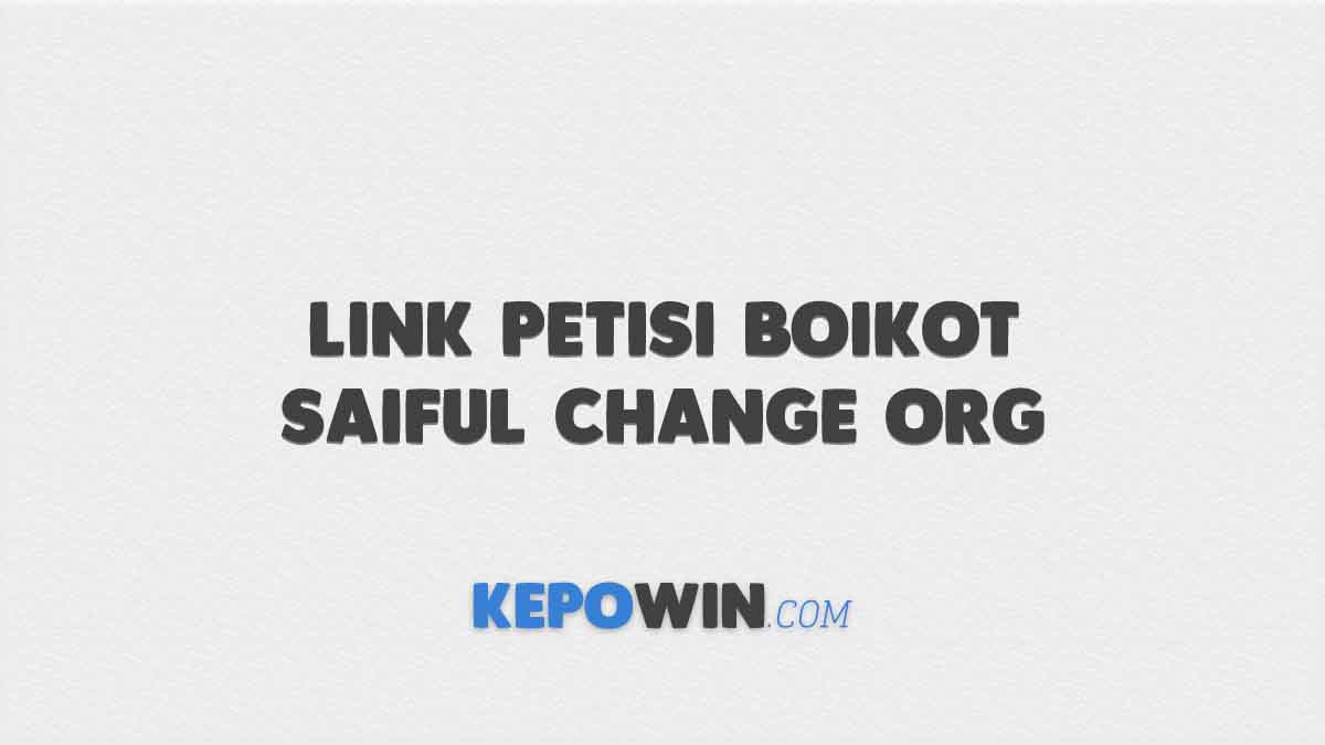 Link Petisi Boikot Saiful Change Org