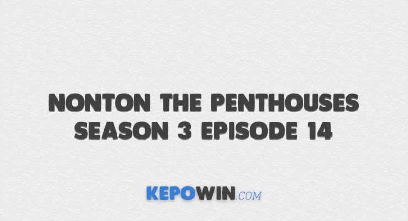 Nonton The Penthouses Season 3 Episode 14