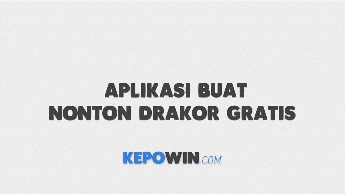20 Aplikasi Buat Nonton Drakor Gratis Subtitle Indonesia
