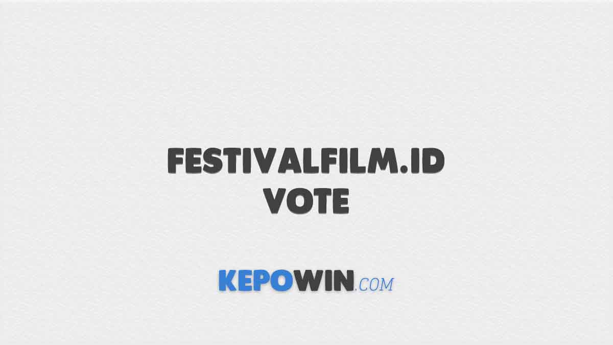Festivalfilm.id Vote dan Cara Votingnya