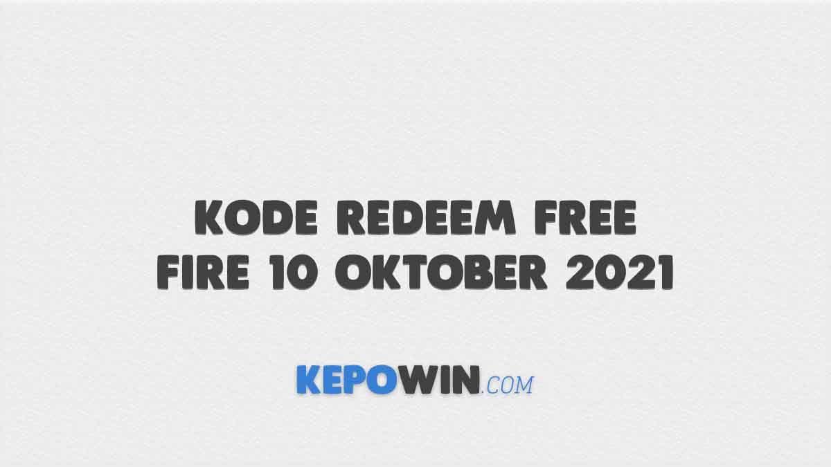 Kode Redeem Free Fire 10 Oktober 2021