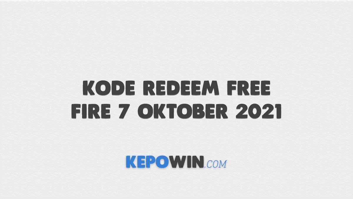 Kode Redeem Free Fire 7 Oktober 2021