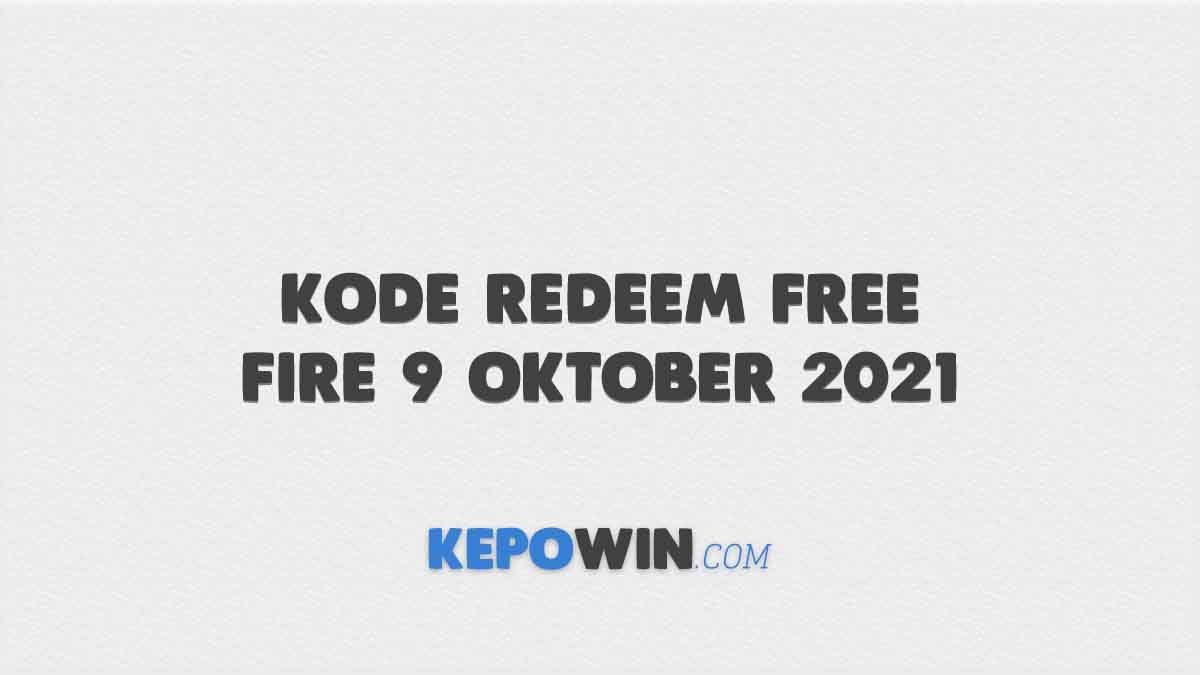Kode Redeem Free Fire 9 Oktober 2021