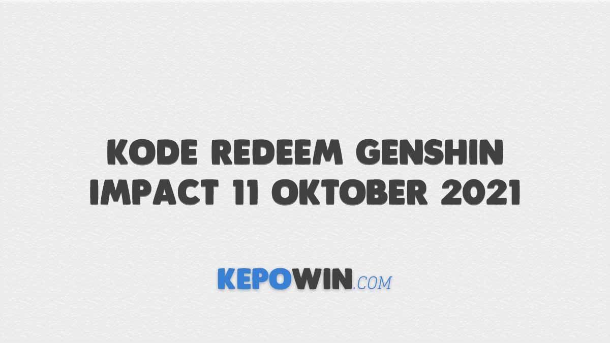 Kode Redeem Genshin Impact 11 Oktober 2021