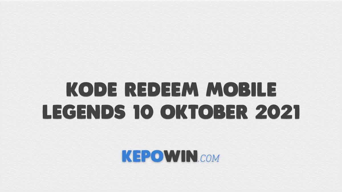 Kode Redeem Mobile Legends 10 Oktober 2021