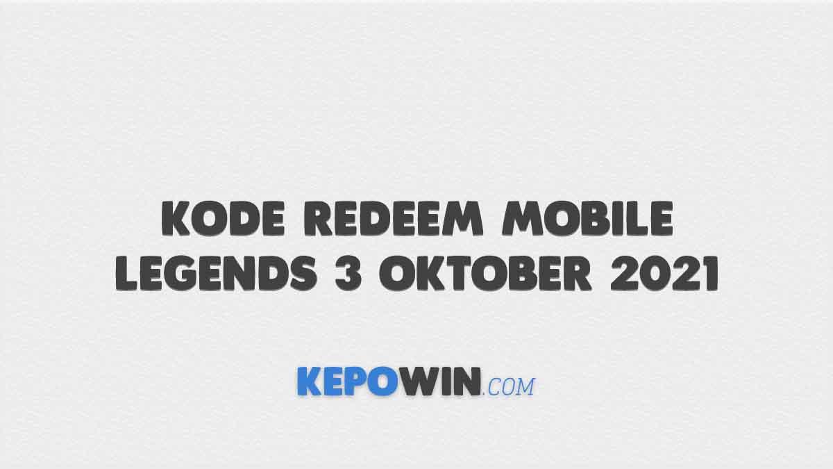 Kode Redeem Mobile Legends 3 Oktober 2021