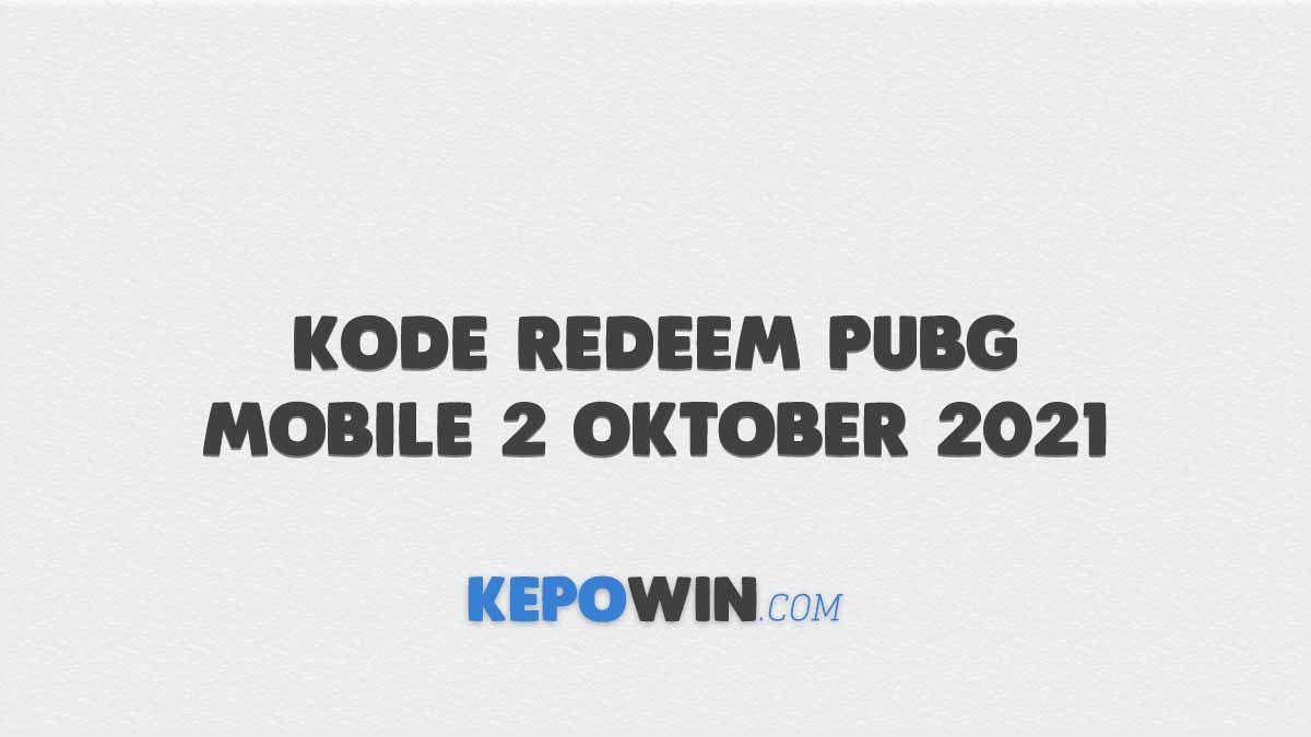 Kode Redeem PUBG Mobile 2 Oktober 2021 Server Indonesia