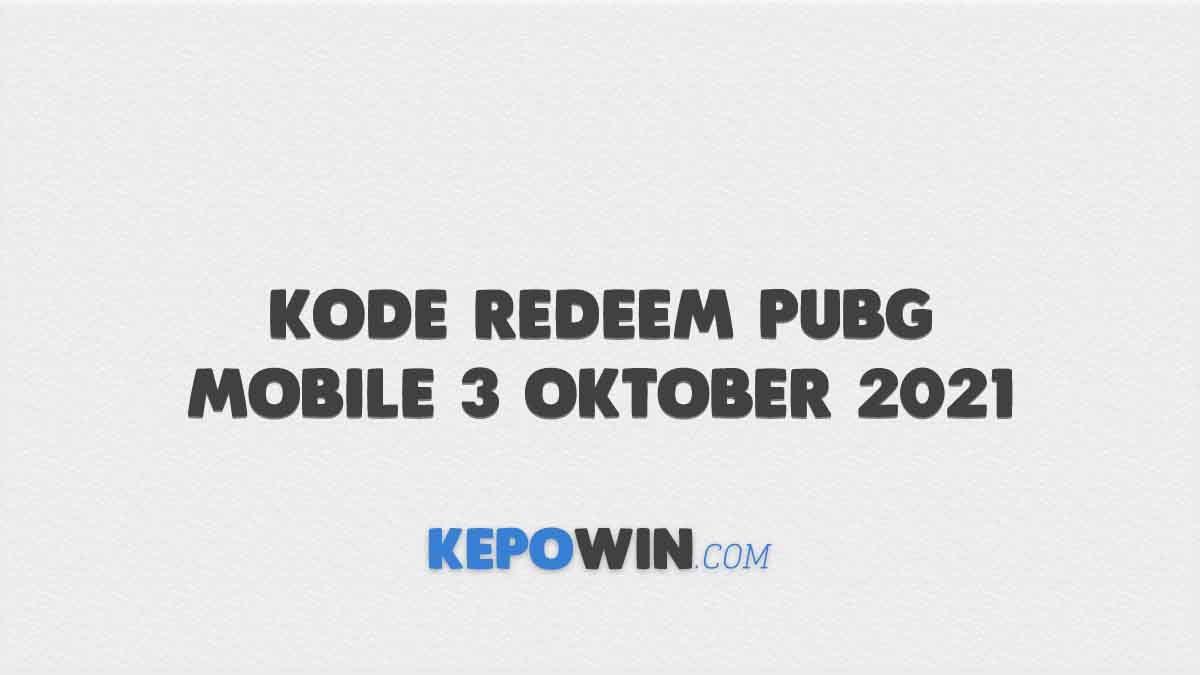 Kode Redeem PUBG Mobile 3 Oktober 2021