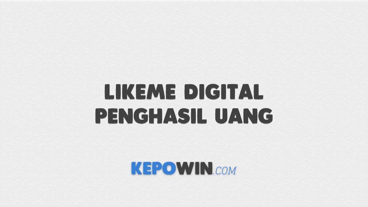 Aplikasi Likeme Digital Penghasil Uang Terbaru
