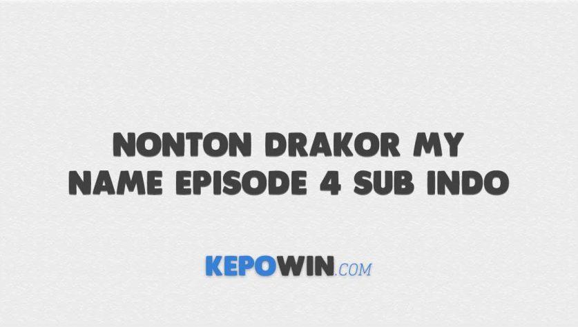 Cara Nonton Drakor My Name Episode 4 Sub Indo Gratis