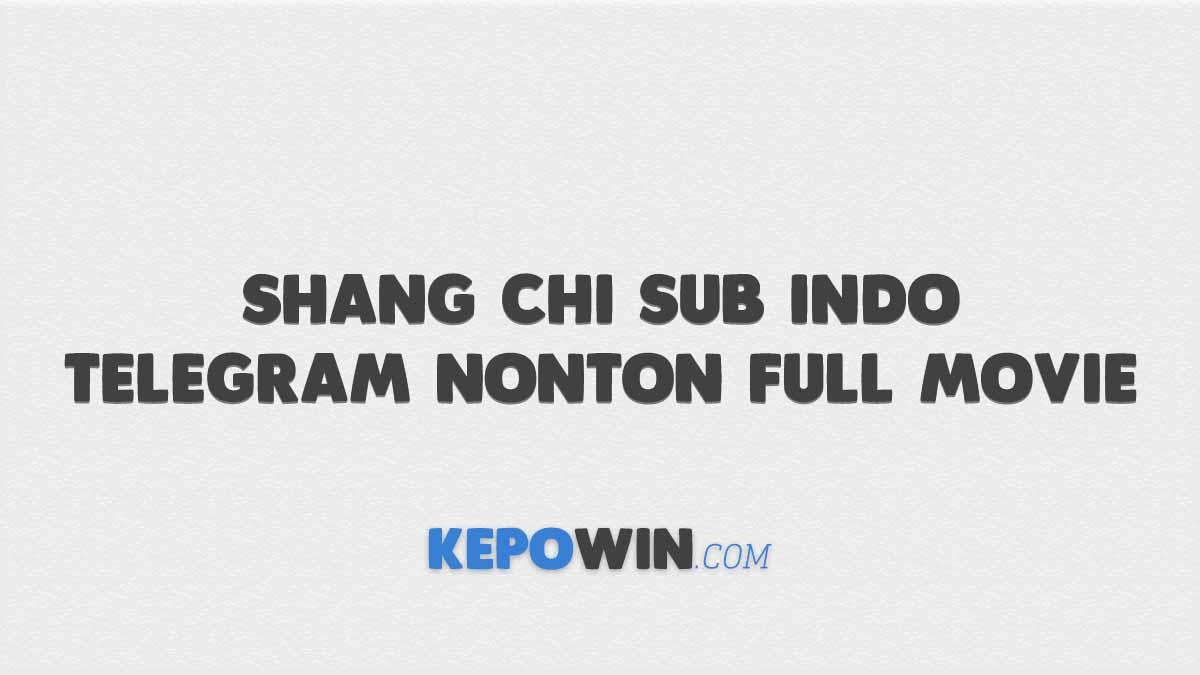 Shang Chi Sub Indo Telegram Nonton Full Movie